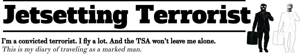 Jetsetting Terrorist: TSA diaries of a convicted terrorist